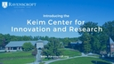 Introducing the Keim Center for Innovation and Research